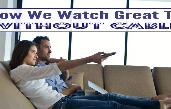 How to Watch Great TV without